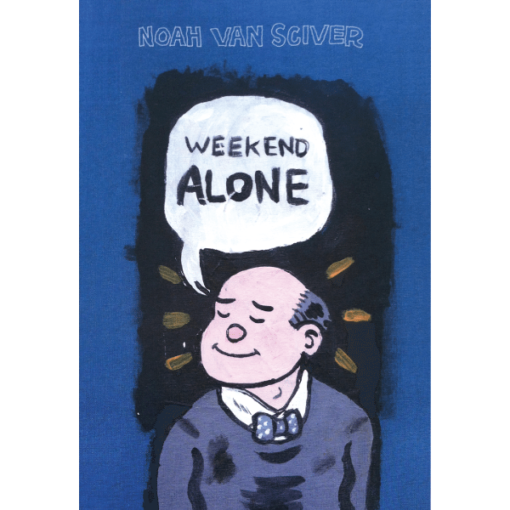Weekend Alone - Noah Van Sciver